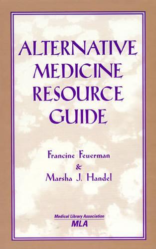 Alternative Medicine Resource Guide (Hardback)