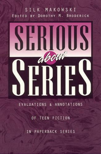 Serious about Series: Evaluations and Annotations of Teen Fiction in Paperback Series (Paperback)