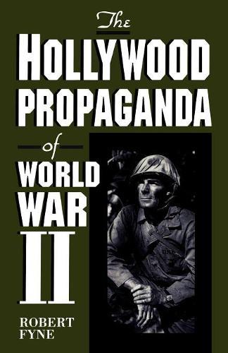 The Hollywood Propaganda of World War II (Paperback)