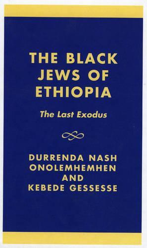 The Black Jews of Ethiopia: The Last Exodus - ATLA Monograph Series 45 (Hardback)