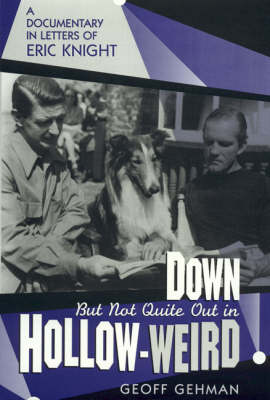 Down But Not Quite Out in Hollow-weird: A Documentary in Letters of Eric Knight - The Scarecrow Filmmakers Series 62 (Hardback)