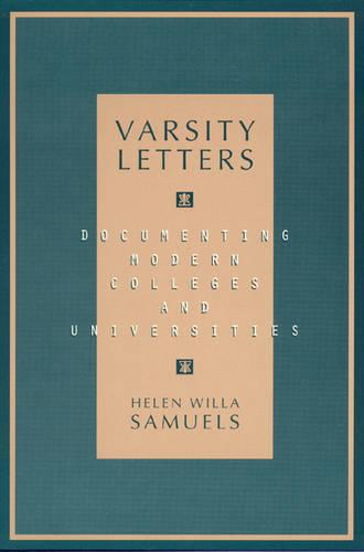 Varsity Letters: Documenting Modern Colleges and Universities (Paperback)