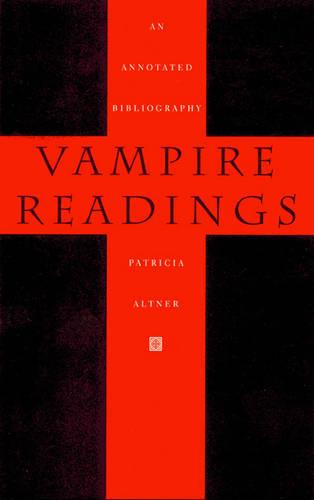 Vampire Readings: An Annotated Bibliography (Paperback)