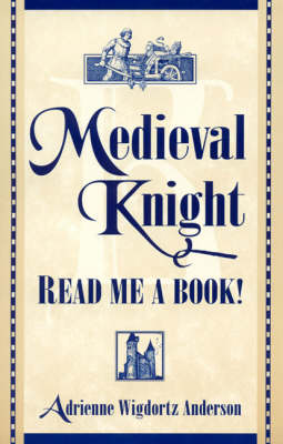 Medieval Knight, Read Me a Book! (Paperback)