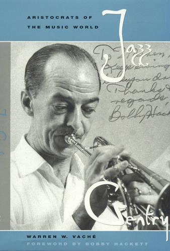 Jazz Gentry: Aristocrats of the Music World - Studies in Jazz 33 (Hardback)