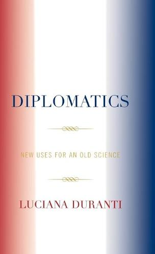 Diplomatics: New Uses for an Old Science (Hardback)