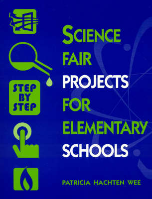 Science Fair Projects for Elementary Schools: Step by Step (Paperback)