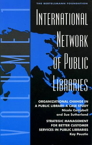 International Network of Public Libraries: v. 1: Organizational Change in a Public Library: A Case Study (Paperback)