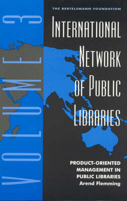 International Network of Public Libraries: v. 3: Product-Oriented Management in Public Libraries (Paperback)