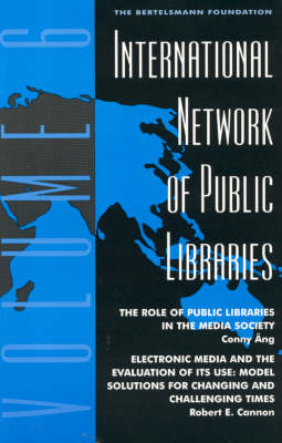 International Network of Public Libraries: v. 6: The Role of Public Libraries in the Media Society (Paperback)