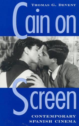 Cain on Screen: Contemporary Spanish Cinema (Paperback)