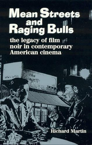 Mean Streets and Raging Bulls: The Legacy of Film Noir in Contemporary American Cinema (Paperback)