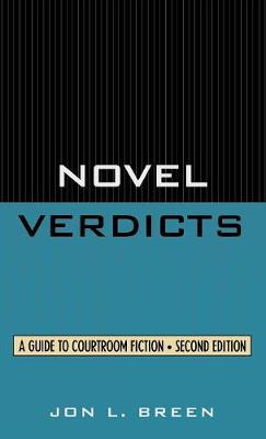 Novel Verdicts: A Guide to Courtroom Fiction (Hardback)