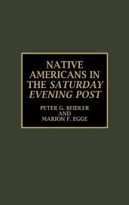 Native Americans in the Saturday Evening Post - Native American Bibliography Series 24 (Hardback)