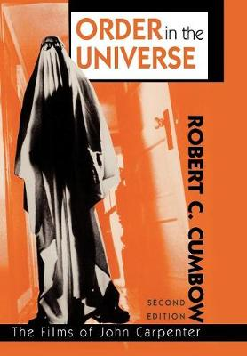 Order in the Universe: The Films of John Carpenter - The Scarecrow Filmmakers Series 70 (Hardback)