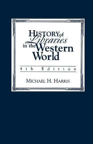 History of Libraries of the Western World (Paperback)