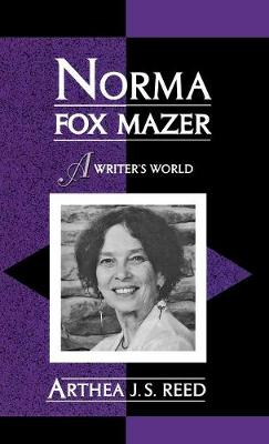 Norma Fox Mazer: A Writer's World - Studies in Young Adult Literature 3 (Hardback)