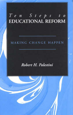 Ten Steps to Educational Reform: Making Change Happen (Hardback)