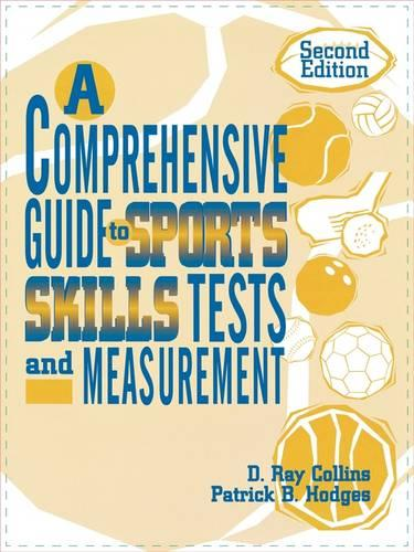 A Comprehensive Guide to Sports Skills Tests and Measurement: 2nd Ed. (Paperback)