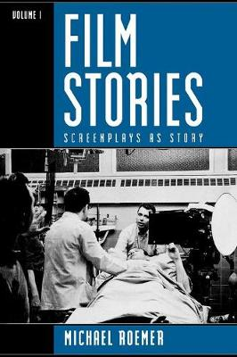 Film Stories: v.1: Screenplays as Story (Paperback)