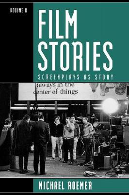 Film Stories: v. 2: Screenplays as Story (Paperback)