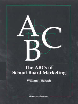 The ABCs of School Board Marketing (Paperback)