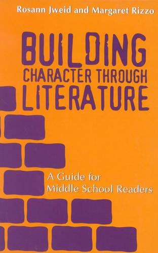 Building Character through Literature: A Guide for Middle School Readers (Hardback)