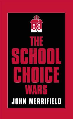 The School Choice Wars (Hardback)