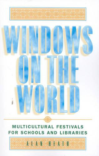 Windows on the World: Multicultural Festivals for Schools and Libraries (Paperback)