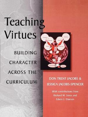 Teaching Virtues: Building Character Across the Curriculum (Paperback)