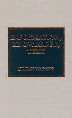 Information, Knowledge, Text (Hardback)
