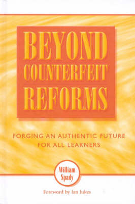 Beyond Counterfeit Reforms: Forging an Authentic Future for All Learners (Hardback)