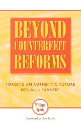 Beyond Counterfeit Reforms: Forging an Authentic Future for All Learners (Paperback)
