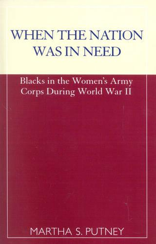 When the Nation was in Need: Blacks in the Women's Army Corps During World War II (Paperback)