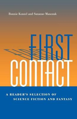 First Contact: A Reader's Selection of Science Fiction and Fantasy (Paperback)