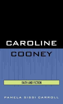 Caroline Cooney: Faith and Fiction - Studies in Young Adult Literature 6 (Hardback)