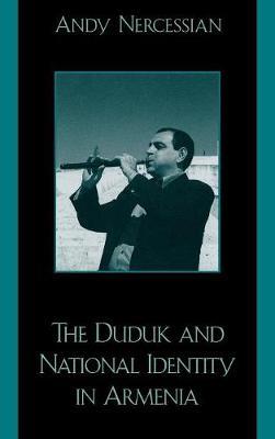 The Duduk and National Identity in Armenia (Hardback)