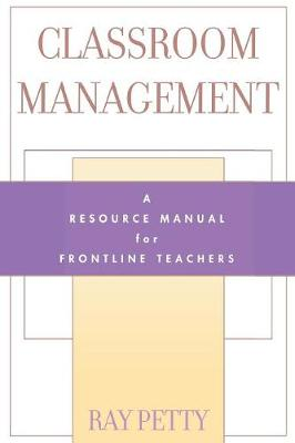 Classroom Management: A Resource Manual for Frontline Teachers (Paperback)