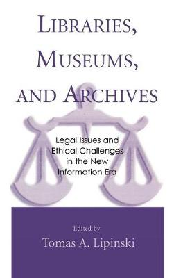 Libraries, Museums and Archives: Legal Issues and Ethical Challenges in the New Information Era (Hardback)