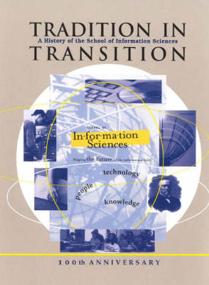 Tradition in Transition: A History of the School of Information Sciences, University of Pittsburgh, 100th Anniversary, 1901-2001 (Paperback)