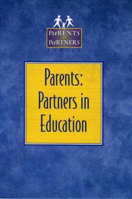 Parents: Partners in Education - Partners in Education Series (Paperback)