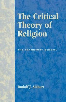 The Critical Theory of Religion: The Frankfurt School (Paperback)