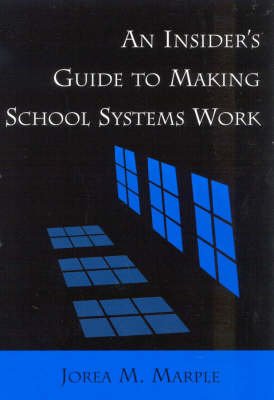 An Insider's Guide to Making School Systems Work (Paperback)