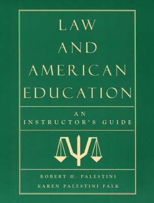 Law and American Education: An Instructor's Guide (Paperback)