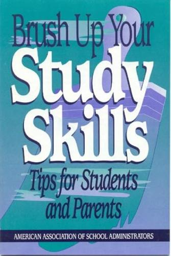 Brush Up Your Study Skills: Tips for Students and Parents