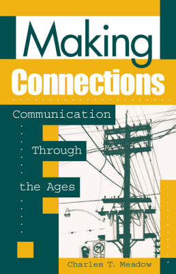 Making Connections: Communication through the Ages (Paperback)