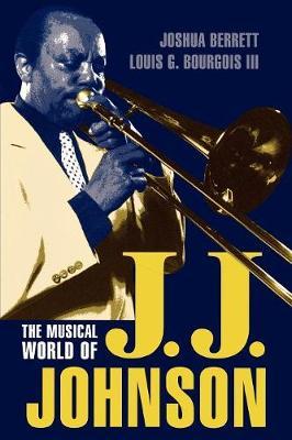 The Musical World of J.J. Johnson - Studies in Jazz 35 (Paperback)