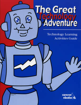 The Great Technology Adventure: Technology Learning Activities Guide (Paperback)