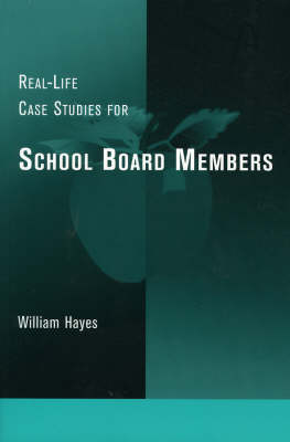 Real-Life Case Studies for School Board Members (Paperback)