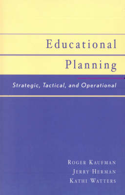 Educational Planning: Strategic, Tactical, and Operational (Paperback)